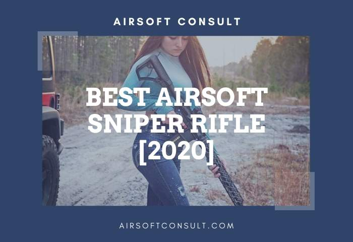 Best Airsoft Sniper Rifle [2020]